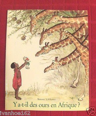 Ya-t-il des ours en Afrique? by Satomi Ichikawa (FRENCH)