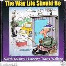 TRAVIS WALLACE-NORTH COUNTY HUMORIST THE WAY LIFE SHOULD BE