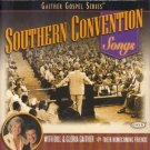 Southern Convention Songs (Cassette) By: Bill & Gloria Gaither & The Homecoming Friends