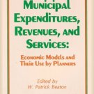 Municipal Expenditures Revenues and Services: Economic Models and Their Use by Planners