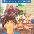 The Days of Charlemagne (Living in Another Time)
