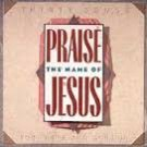 Praise the Name of Jesus: Thirty Songs for Praise and Worship cassette