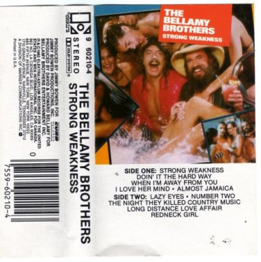 Strong Weakness  by Bellamy Brothers cassette