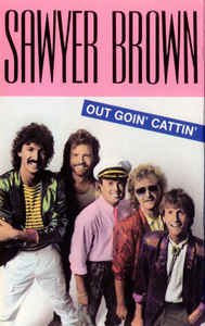 Sawyer Brown Out Goin' Cattin' cassette