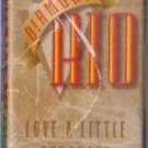 Diamond Rio Love A Little Stronger cassette