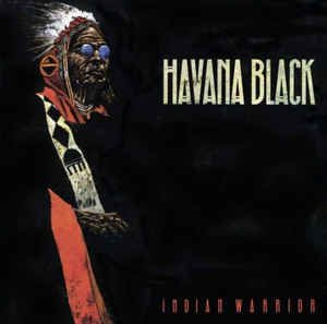 Indian Warrior  by Havana Black cassette