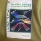 Creative Playing CREATING SOUNDS On Your Electronic Keyboard