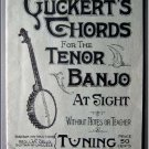 The Original Guckert's Chords for the Tenor Banjo at Sight Without Notes or Teacher