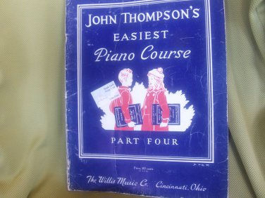 John Thompson's Easiest Piano Course Part Four