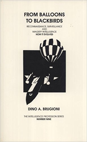 From Balloons to Blackbirds: Reconnaissance Surveillance and Imagery Intelligence. How It Evolved