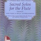 Sacred Solos for the Flute Volume 2 with Piano and Organ Accompaniment