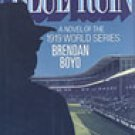 Blue Run by Brendan Boyd Novel of the 1919 World Series Reds White Sox