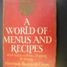 A World of Menus & Recipes by Gertrude Bosworth Crum 1st Printing 1970