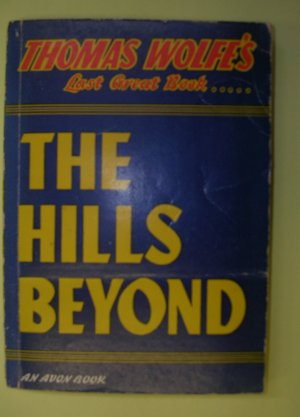 The Hills Beyond by Thomas Wolfe, an Avon Book 1944 paperback