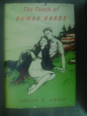 The Touch of Human Hands by Joseph Linney, signed includes letter from author