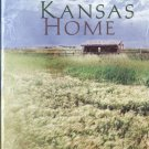 Kansas Home -- Hearts Adrift Find a Place to Dwell in Four Romantic Stories