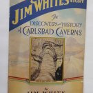The Discovery and History of Carlsbad Caverns by Jim White