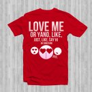LOVE ME Or Yano Just Say Hi Or Something Graphic Tee