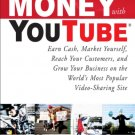 How to Make Money with YouTube: Earn Cash, Market Yourself, Reach Your Customers