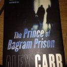 the prince of bagram prison by alex carr