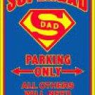 Superdad Parking Sign