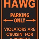 Hawg Parking Only Metal Parking Sign