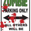 Zombie Metal Parking Sign