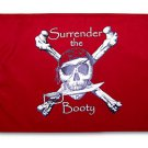 """Surrender the Booty (Red) - 12""""X18"""" Flag"""