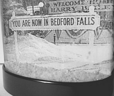 It's a Wonderful Life Snowglobe You Are Now In BEDFORD FALLS