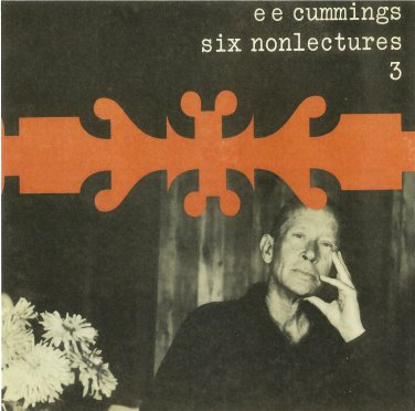 e e cummings six nonlectures on CD three i & selfdiscovery e.e.