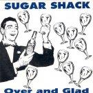 Sugar Shack 'over and glad'