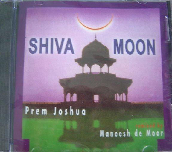 Prem Joshua Shiva Moon Remixed By Maneesh De Moor Prem Joshua Shiva Moon Remixed By Maneesh De Moon