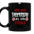 Baseball-hide your diamonds my kid steals Coffee Mug_Black