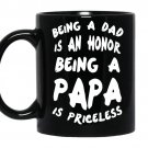 Being a dad is an honor being a papa is priceless Coffee Mug_Black