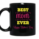 Best mom ever happy mothers day Coffee Mug_Black