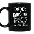 Daddy and daughter not always eye to eye but always heart to heart Coffee Mug_Black