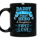 Daddy-a son's first hero a daughter's first love Coffee Mug_Black