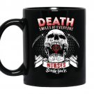 Death smiles at everyone nurses smile back Coffee Mug_Black