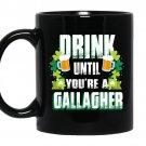 Dink until you're a gallagher Coffee Mug_Black