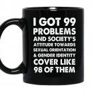 I got 99 problems Coffee Mug_Black