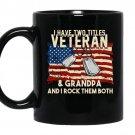 I have two titles veteran and grandpa and i rock them both Coffee Mug_Black