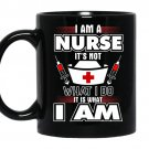 I'm a nurse it's not what i do it is what i am Coffee Mug_Black