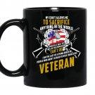 My craft allows me to sacrifice anything in the world-veteran Coffee Mug_Black