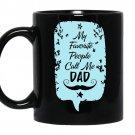 My favorite people call me dad Coffee Mug_Black