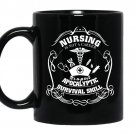 Nursing is not a career it's a post apocalyptic survival skill Coffee Mug_Black