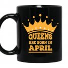 Queens are born in april Coffee Mug_Black birthday gift