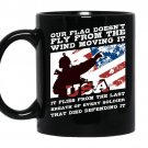 Veteran-our flag doesn't fly from the wind moves it coffee Mug_Black