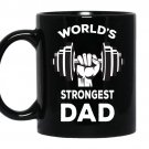 World's strongest dad coffee Mug_Black father's day gift