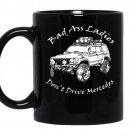 Badass ladies dont drive mercedes coffee Mug_Black