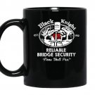 Black knight reliable bridge security none shall pass Coffee Mug_Black